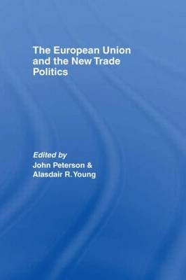 European Union and the New Trade Politics book