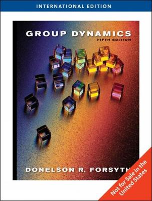 Group Dynamics, International Edition by Donelson R. Forsyth