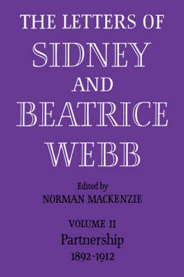 The The Letters of Sidney and Beatrice Webb: Volume 2, Partnership 1892-1912 The Letters of Sidney and Beatrice Webb: Volume 2, Partnership 1892-1912 Partnership 1892 - 1912 v. 2 by Webb