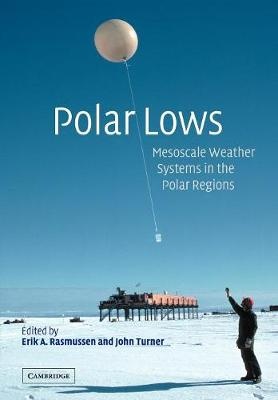 Polar Lows by Erik A. Rasmussen