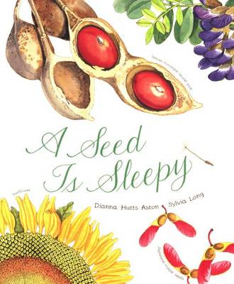 Seed Is Sleepy by Dianna Aston
