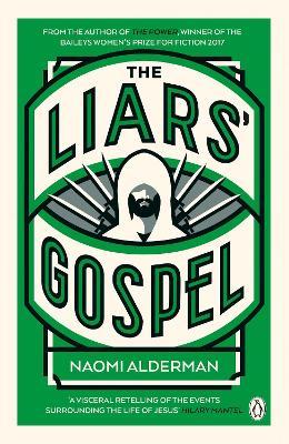 Liars' Gospel by Naomi Alderman