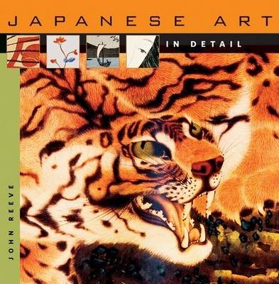 Japanese Art in Detail by John Reeve