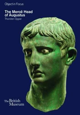 Meroe Head of Augustus (Objects in Focus) by Thorsten Opper