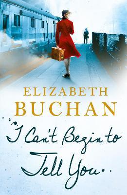 I Can't Begin to Tell You by Elizabeth Buchan