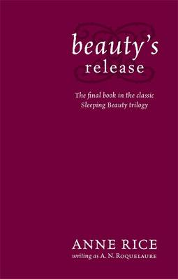 Beauty's Release: Number 3 in series by A. N. Roquelaure