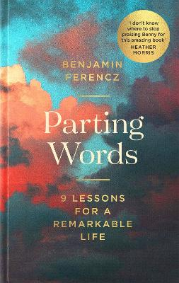 Parting Words: 9 lessons for a remarkable life book