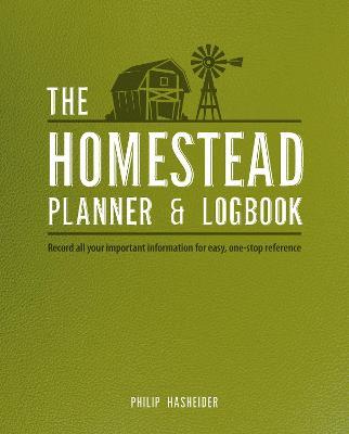 Homestead Planner & Logbook by Philip Hasheider