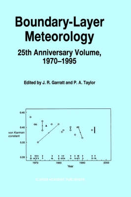 Boundary-Layer Meteorology 25th Anniversary Volume, 1970-1995 by J. R. Garratt