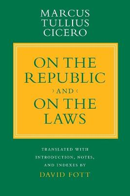 """""""On the Republic"""" and """"On the Laws"""" by Marcus Tullius Cicero"""