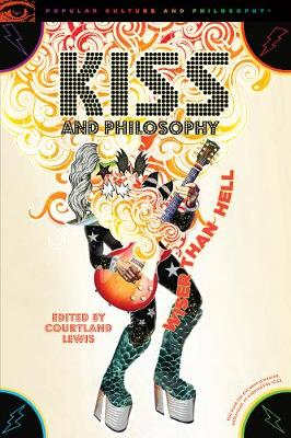 KISS and Philosophy by Courtland Lewis