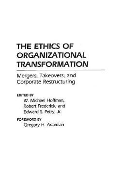 Ethics of Organizational Transformation by Edward S. Petry, Jr.