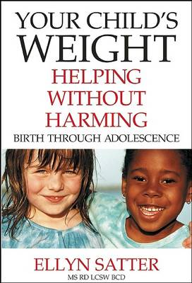 Your Child's Weight by Ellyn Satter