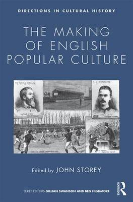 Making of English Popular Culture by John Storey