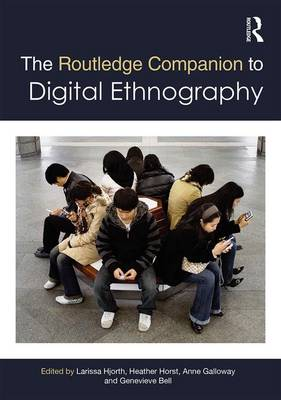 Routledge Companion to Digital Ethnography by Larissa Hjorth