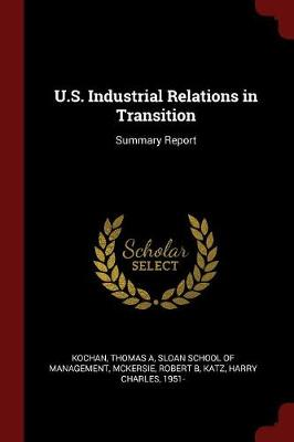U.S. Industrial Relations in Transition by Thomas A Kochan