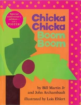 Chicka Chicka Boom Boom  Anniversary Edition by Bill Martin, Jr.