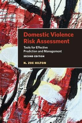 Domestic Violence Risk Assessment: Tools for Effective Prediction and Management book