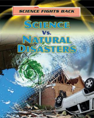 Science vs. Natural Disasters by Angela Royston