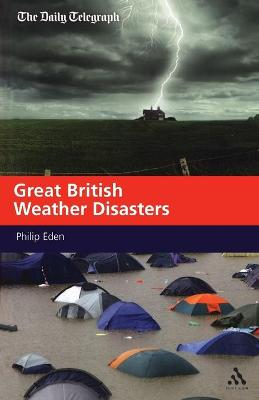 Great British Weather Disasters by Philip Eden