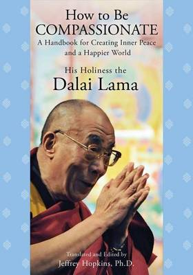 How to Be Compassionate by Dalai Lama