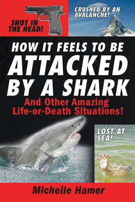 How It Feels to Be Attcked by a Shark by Michelle Hamer