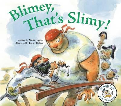Blimey, That's Slimy by Nadia Higgins
