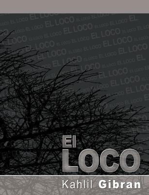 El Loco by Kahlil Gibran
