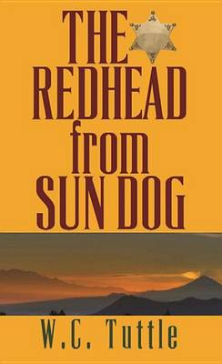 The Redhead from Sun Dog by W C Tuttle
