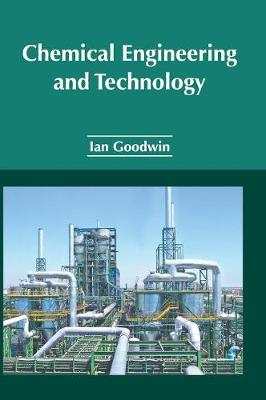 Chemical Engineering and Technology by Ian Goodwin