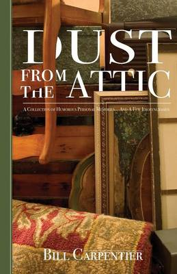 Dust from the Attic by Bill Carpentier