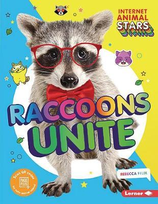 Raccoons Unite by Rebecca Felix