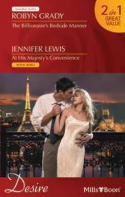The Billionaire's Bedside Manner / At His Majesty's Convenience by Jennifer Lewis