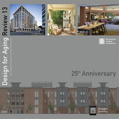 Design for Aging Review 13: 25th Anniversary by American Institute of Architects