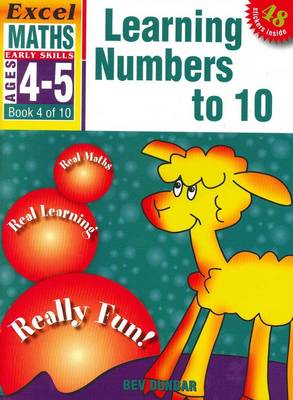 Learning Numbers to 10: Excel Maths Early Skills Ages 4-5: Book 4 of 10 by Bev Dunbar