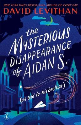 The Mysterious Disappearance of Aidan S. by David Levithan