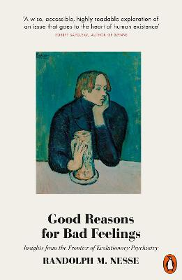 Good Reasons for Bad Feelings: Insights from the Frontier of Evolutionary Psychiatry book