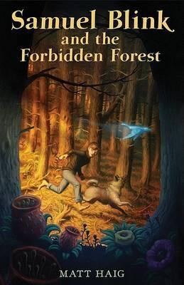Samuel Blink and the Forbidden Forest by Matt Haig