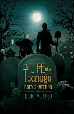 The Life of a Teenage Body-snatcher book