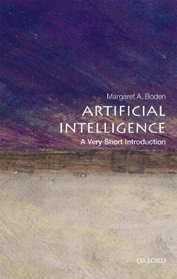 Artificial Intelligence: A Very Short Introducion by Margaret A. Boden
