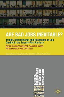 Are Bad Jobs Inevitable? by Chris Warhurst