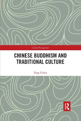 Chinese Buddhism and Traditional Culture by Litian Fang