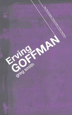 Erving Goffman by Greg Smith