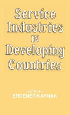 Service Industries in Developing Countries by Erdener Kaynak