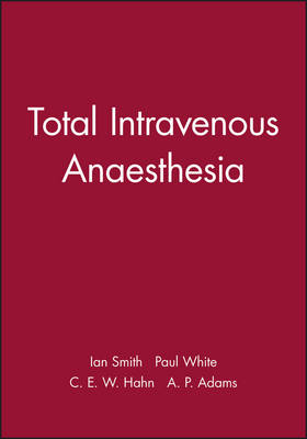 Total Intravenous Anaesthesia by Ian Smith