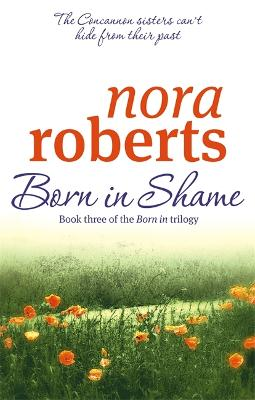 Born In Shame by Nora Roberts