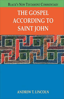 Gospel According to Saint John by Dr Andrew T Lincoln