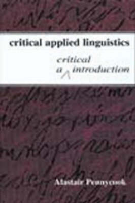 Critical Applied Linguistics by Alastair Pennycook