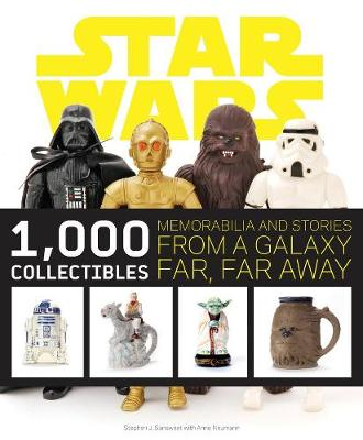 Star Wars: 1000 Collectibles by Stephen J. Sansweet