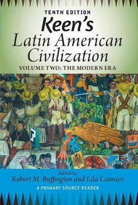Keen's Latin American Civilization, Volume 2 by Robert M. Buffington